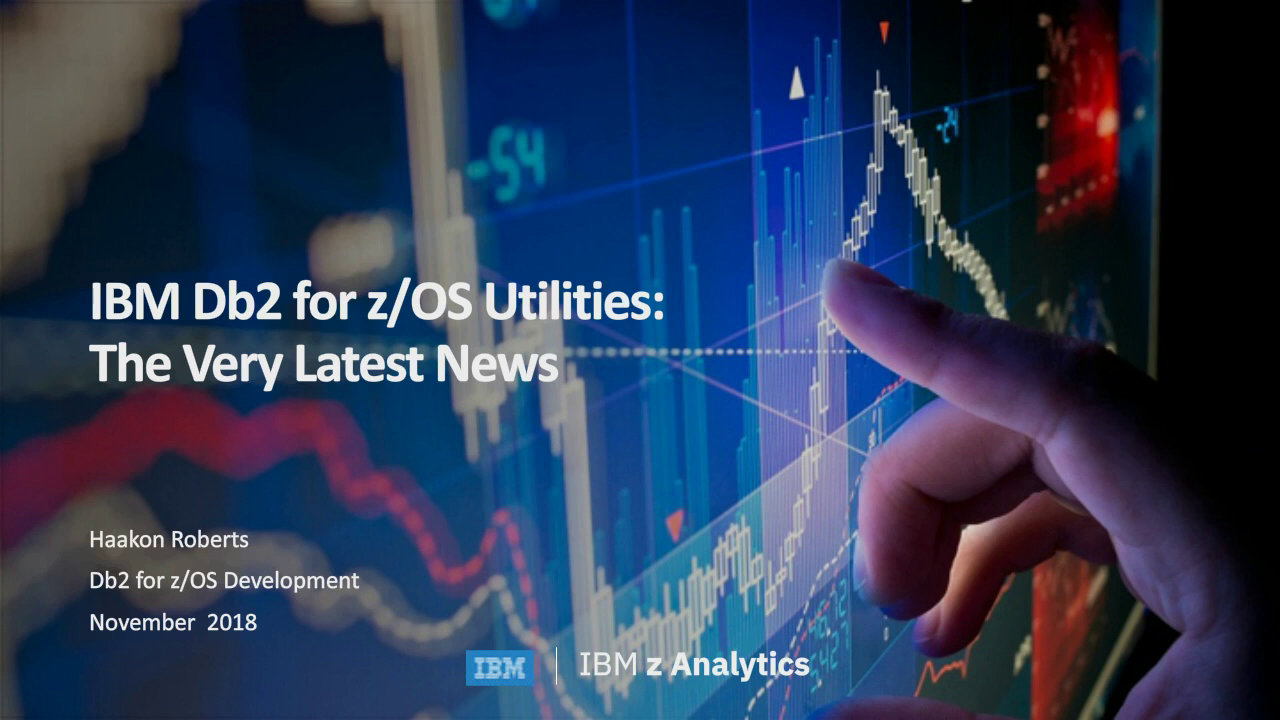 IBM Db2 Utilities:  The Very Latest News