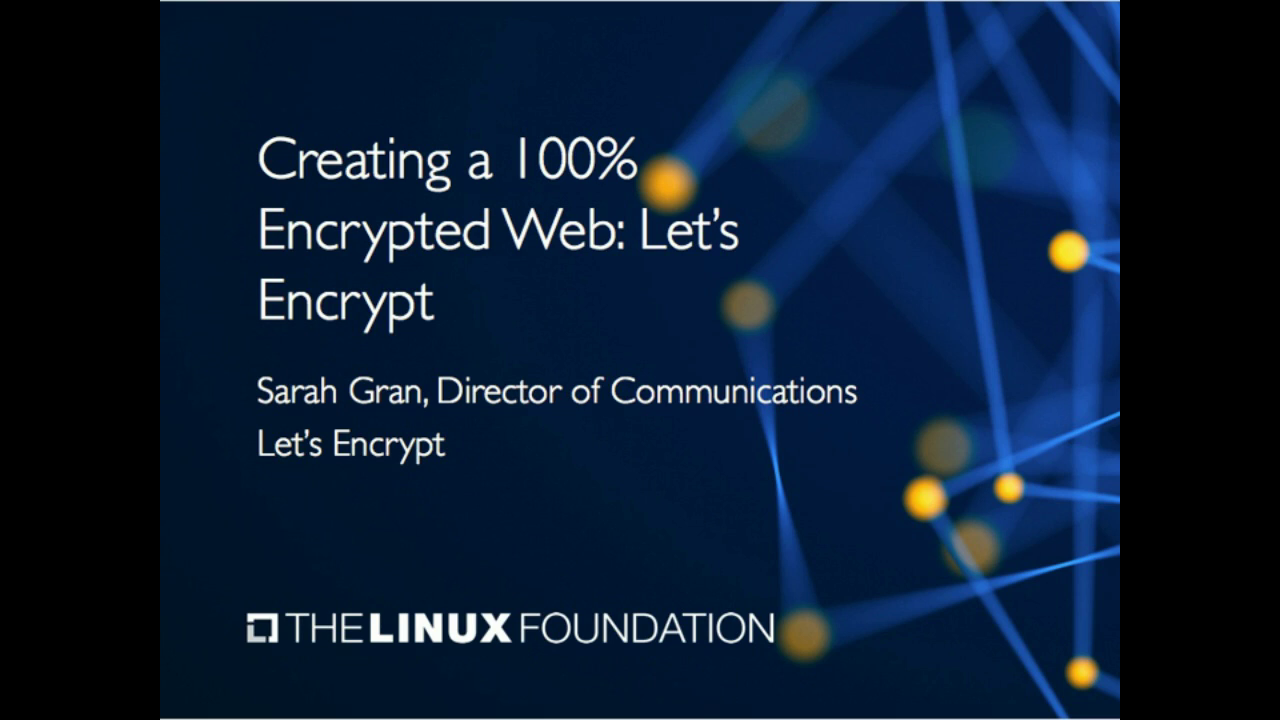 Creating a 100% Encrypted Web: Let's Encrypt