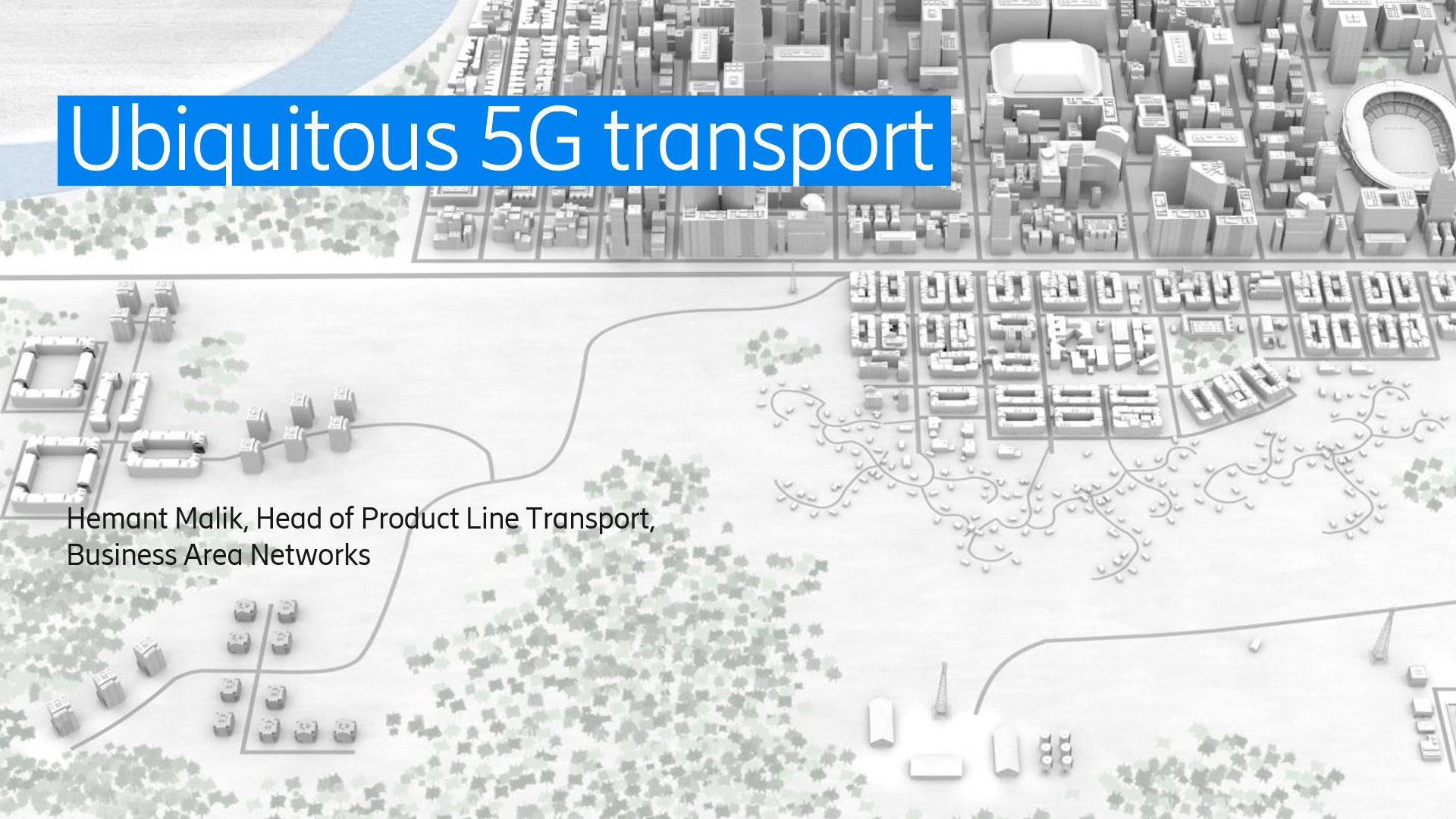 Ubiquitous 5G Transport
