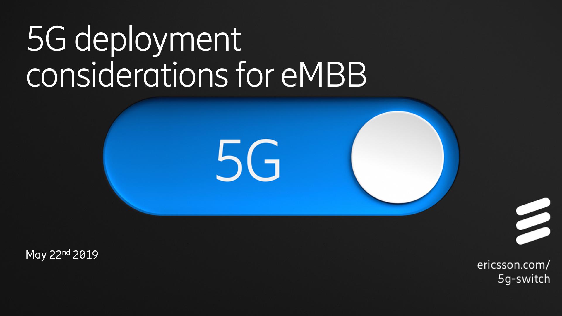 5G Deployment Considerations: Evolving Enhanced Mobile Broadband