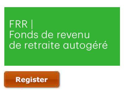 FRR | Fonds de revenu de retraite autogéré