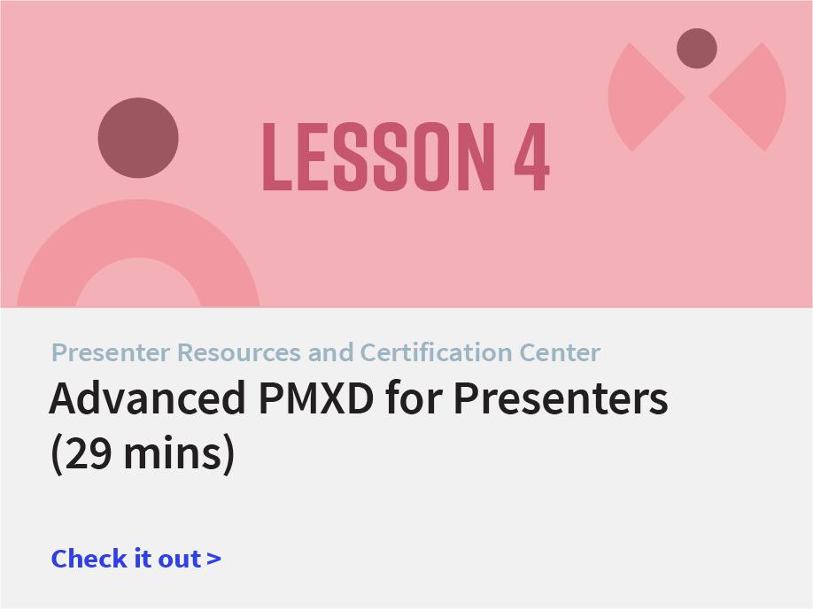 Advanced PMXD for Presenters