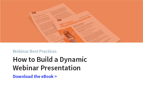 How to Build a Dynamic Webinar Presentation