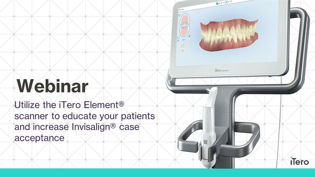 Confidence in scanning and case presentation: How to educate and increase Invisalign® case acceptance with the iTero Element® scanner
