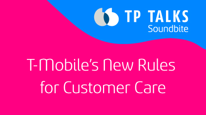 T-Mobile's New Rules for Customer Care