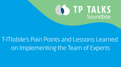 T-Mobile's Pain Points and Lessons Learned on Implementing the Team of Experts