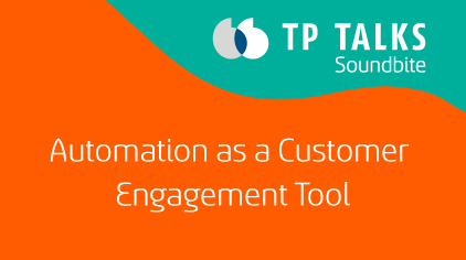 Automation as a Customer Engagement Tool
