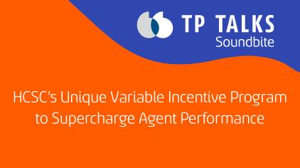 HCSC's Unique Variable Incentive Program to Supercharge Agent Performance