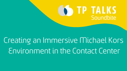 Creating an Immersive Michael Kors Environment in the Contact Center