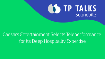 Caesars Entertainment Selects Teleperformance for its Deep Hospitality Expertise