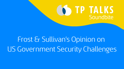 Frost & Sullivan's Opinion on US Government Security Challenges