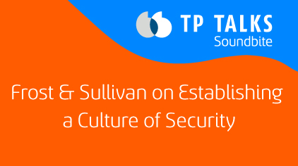 Frost & Sullivan on Establishing a Culture of Security Within the Organization