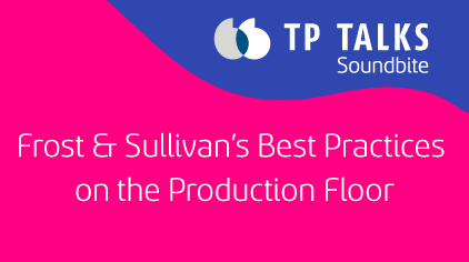Frost & Sullivan's Best Practices on the Production Floor to Deter Agent Fraud