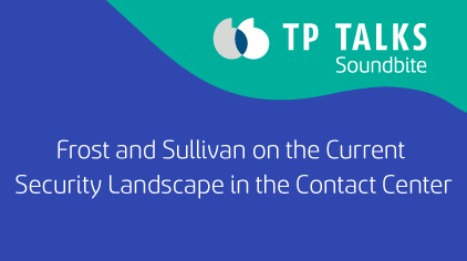 Frost and Sullivan on the Current Security Landscape in the Contact Center