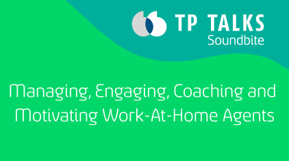 Managing Engaging Coaching and Motivating Work-At-Home Agents