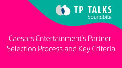 Caesars Entertainment's Partner Selection Process and Key Criteria
