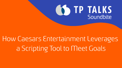 How Caesars Entertainment Leverages a Scripting Tool to Meet Goals
