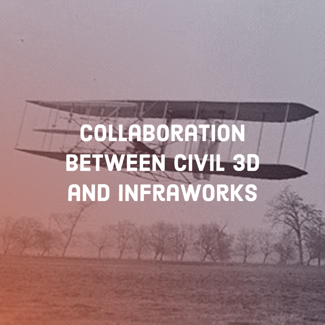 Take Your Design to New Heights: Collaboration Between Civil 3D and InfraWorks