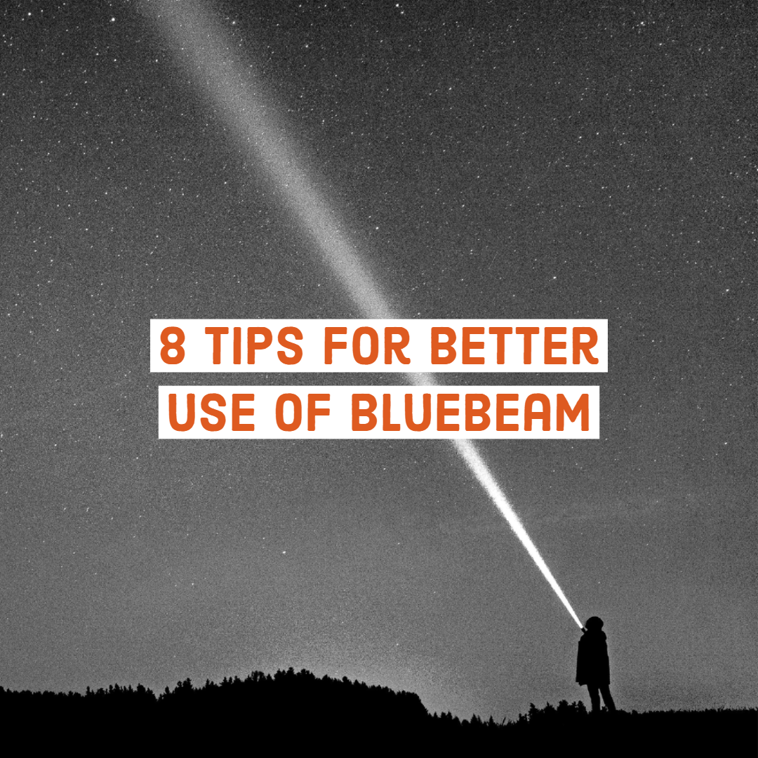 Secrets and Shortcuts: 8 Tips for Better use of Bluebeam