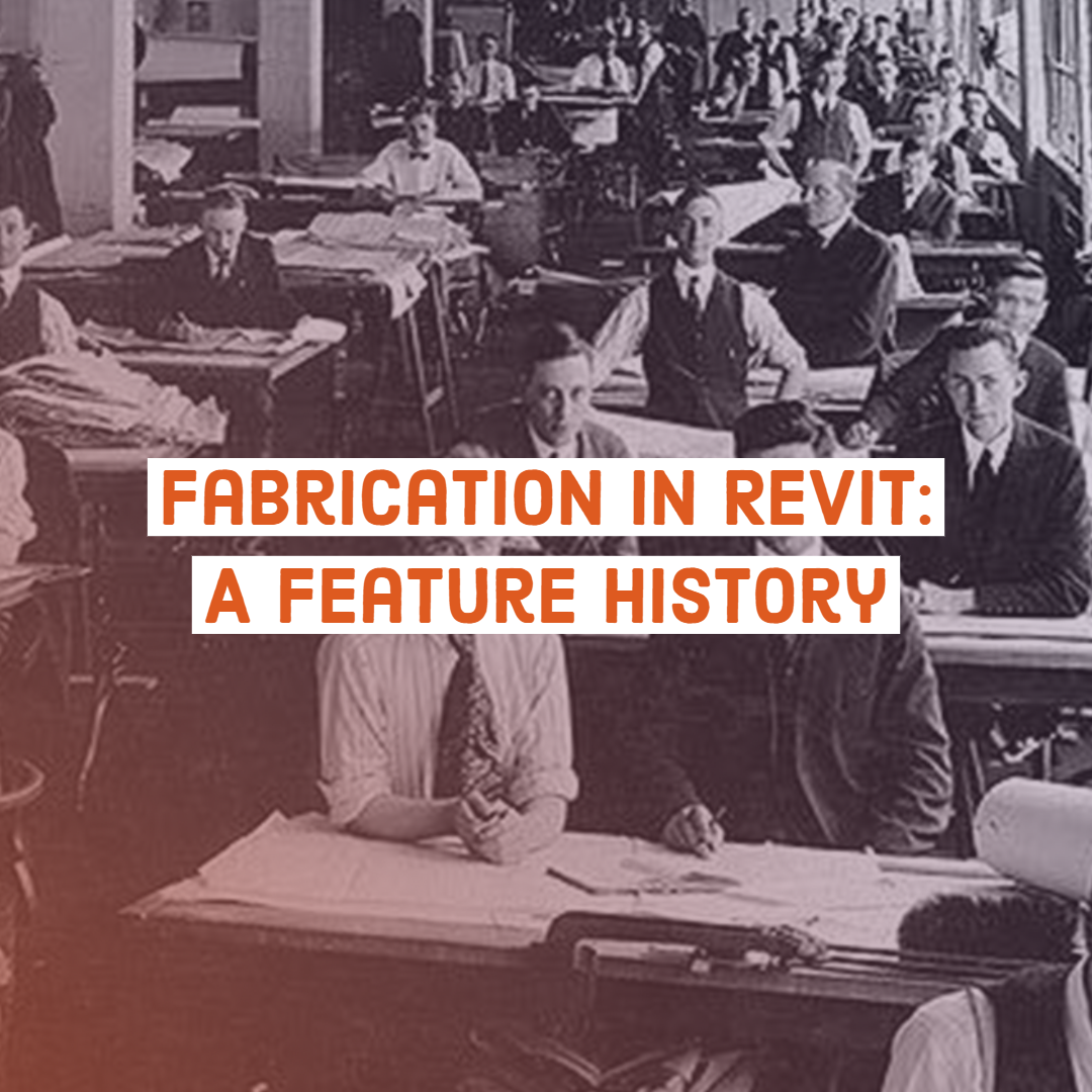 Fabrication in Revit: A Feature History