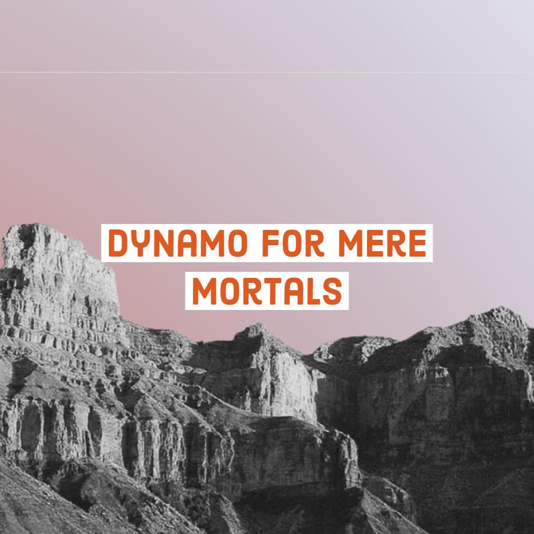 Dynamo for Mere Mortals
