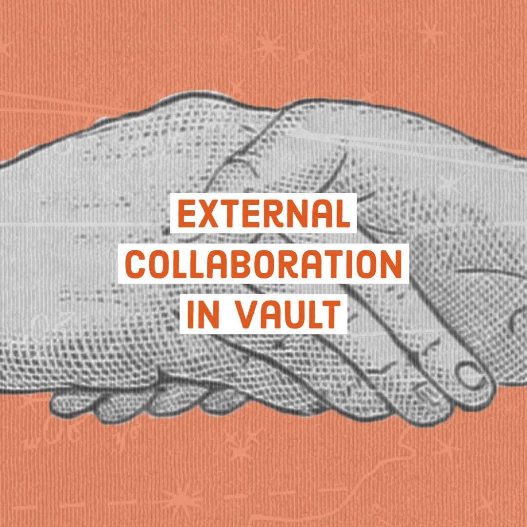 External Collaboration in Vault 2019