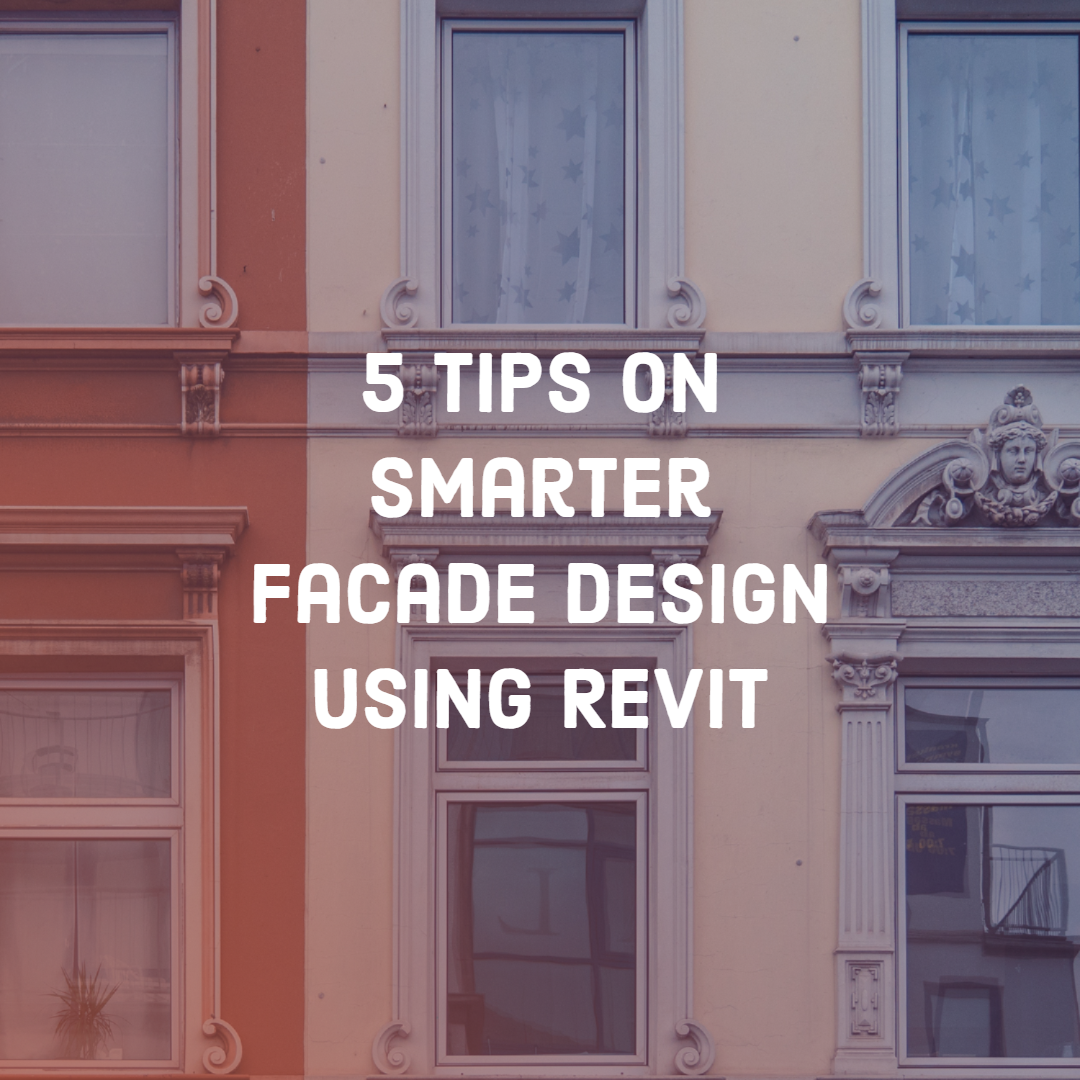 5 Tips on Smarter Façade Design using Revit, FenestraPro and Insight