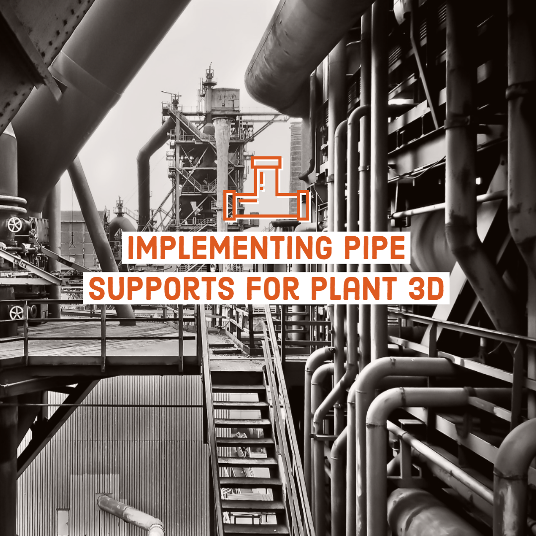 Implementing Pipe Supports for Plant 3D
