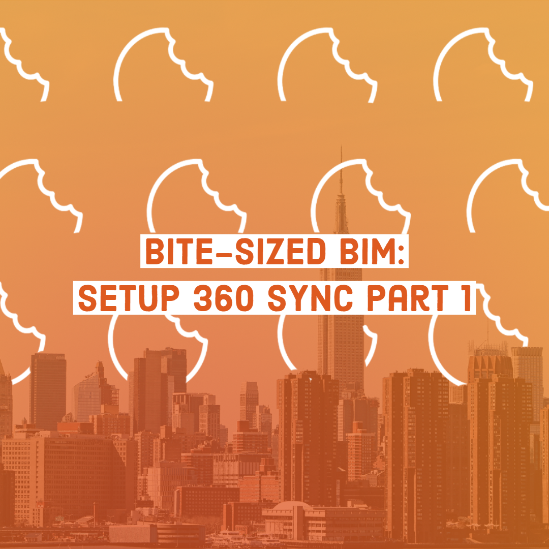Bite-Sized BIM: Setup 360 SYNC Part 1