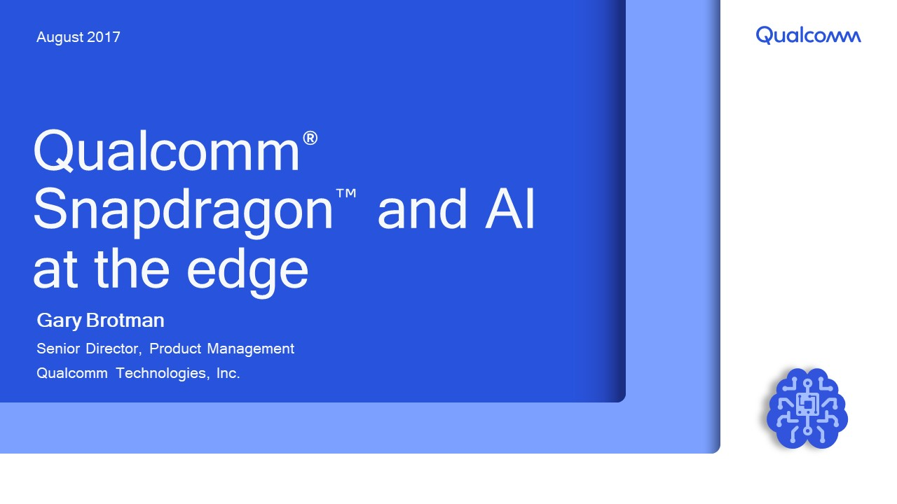 Presentation: Qualcomm Snapdragon AI at the Edge