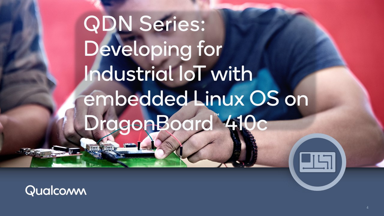 SESSION 1:  Intro to DragonBoard for IIoT Development