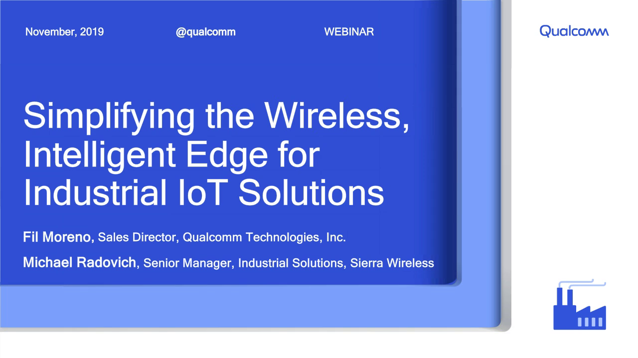 Presentation: Simplifying the Wireless, Intelligent Edge for Industrial IoT Solutions
