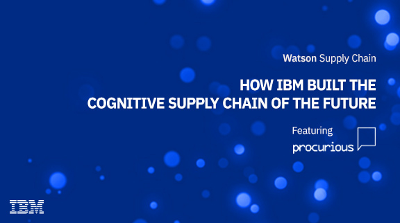 How IBM Built the Cognitive Supply Chain of the Future