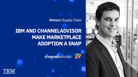 Sell Everywhere - IBM Watson Commerce and ChannelAdvisor make Marketplace Adoption a Snap