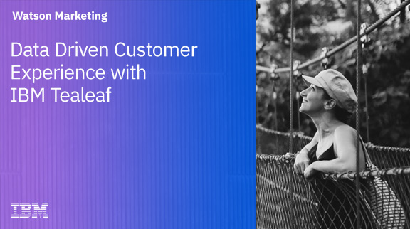 Data Driven Customer Experience with IBM Tealeaf