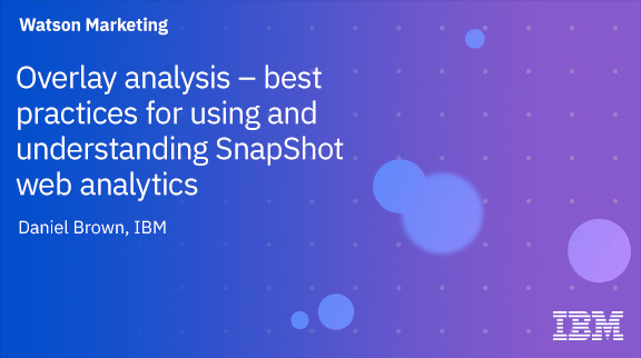 Overlay Analysis – Best Practices for Using and Understanding Snapshot Web Analytics