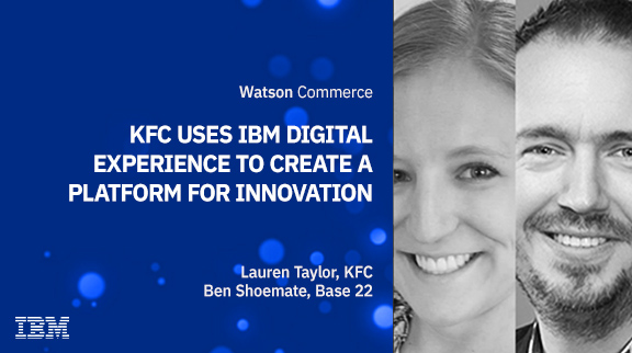 How KFC uses IBM Digital Experience to create a platform for innovation