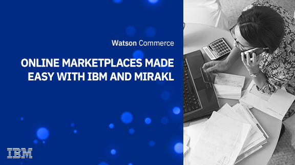 Online Marketplaces Made Easy with IBM and Mirakl