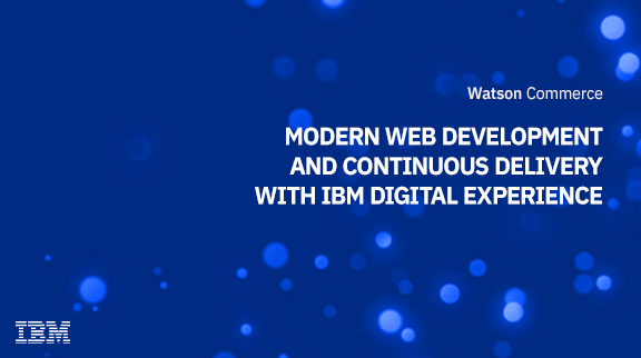 Client Community: Modern Web Development and Continuous Delivery with IBM Digital Experience solutions Q&A