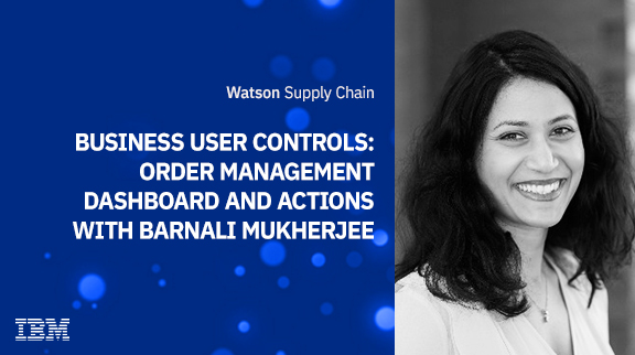 Business User Controls: Order Management Dashboard and Actions