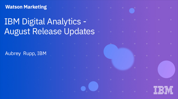 Client Community: IBM Digital Analytics - August Release Updates