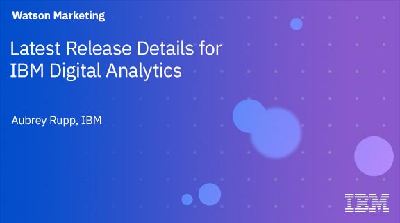 Client Community: Latest Release Details for IBM Digital Analytics