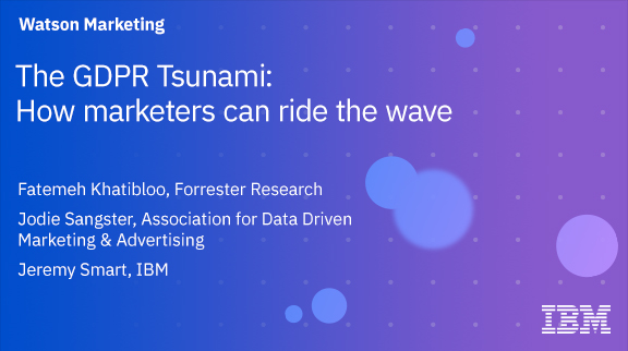The GDPR Tsunami: How marketers can ride the wave