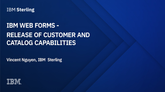 IBM Web Forms - Release of customer and catalog capabilities
