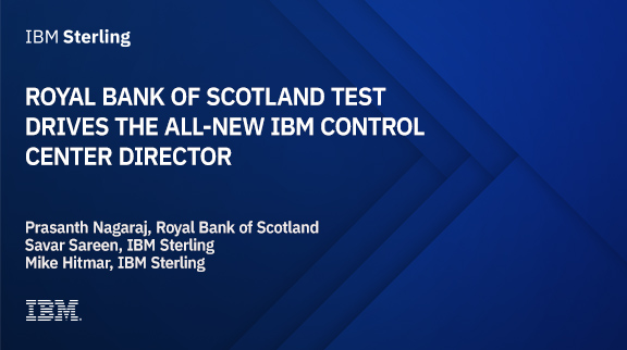 Royal Bank of Scotland test drives the all-new IBM Control Center Director