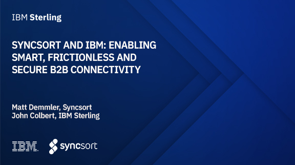 Syncsort and IBM: Enabling smart, frictionless and secure B2B connectivity