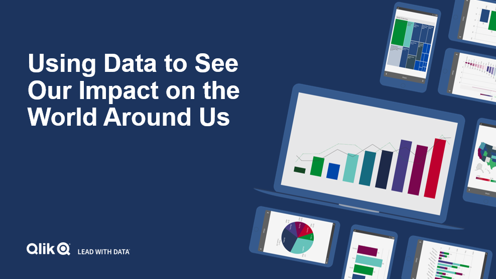 Using Data to See Our Impact on the World Around Us